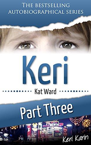 KERI Part 3: Keri Karin (Child Abuse True Stories)