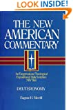 Deuteronomy: An Exegetical and Theological Exposition of Holy Scripture (The New American Commentary)