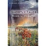 Ghostly Tales ~ Sheri L. McGathy