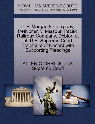 j-p-morgan-company-petitioner-v-missouri-pacific-railroad-company-debtor-et-al-us-supreme-court-tran