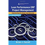 Lean Performance ERP Project Management: Implementing the Virtual Lean Enterprise, Second Edition (Resource Management) ~ Brian J. Carroll