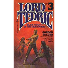 Black Knight of the Iron Sphere (Lord Tedric, No. 3) by Gordon Eklund and E. E.