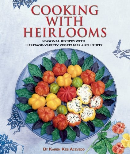 cooking-with-heirlooms-seasonal-recipes-with-heritage-variety-vegetables-and-fruits-hobby-farm-press