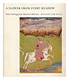 img - for Flower from Every Meadow: Indian Paintings from American Collections book / textbook / text book