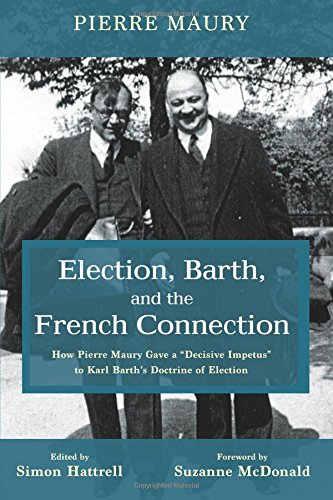 election-barth-and-the-french-connection-how-pierre-maury-gave-a-decisive-impetus-to-karl-barths-doc