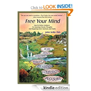Free Your Mind: Easy-To-Follow Guidance For Quieting Chronic Thoughts And Regaining Inner Harmony and Clarity