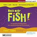 Noch mehr Fish! Hörbuch von Stephen Lundin, Harry Paul, John Christensen Gesprochen von: Edda Fischer, Simon Roden