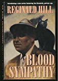 Reginald Hill Blood Sympathy: A Joe Sixsmith Novel