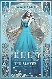 Ella, The Slayer (Serenity House Book 1)