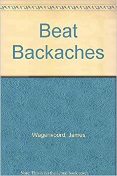 How to Beat Backaches