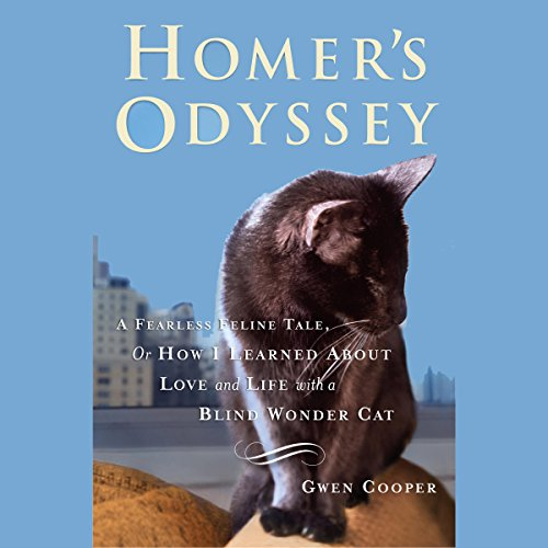 Download Homer's Odyssey: A Fearless Feline Tale, or How I Learned About Love and Life with a Blind Wonder