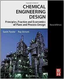 Chemical Engineering Design - R. K. Sinnott, Gavin Towler