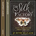 The Silk Factory Audiobook by Judith Allnatt Narrated by Antonia Beamish