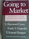 img - for Going to Market: Distribution Systems for Industrial Products book / textbook / text book