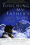 img - for Touching My Father's Soul: A Sherpa's Journey to the Top of Everest by Jamling Tenzing Norgay (14-May-2002) Paperback book / textbook / text book