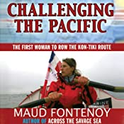 Challenging the Pacific: The First Woman to Row the Kon-Tiki Route | [Maud Fontenoy]