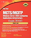 The Real MCTS/MCITP Exam 70-643 Prep Kit: Independent and Complete Self-Paced Solutions (1597492477) by Posey, Brien