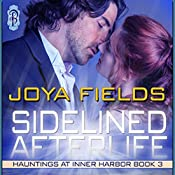 Sidelined Afterlife: Hauntings at Inner Harbor, Book 3 | Joya Fields