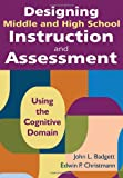 Designing Middle and High School Instruction and Assessment: Using the Cognitive Domain