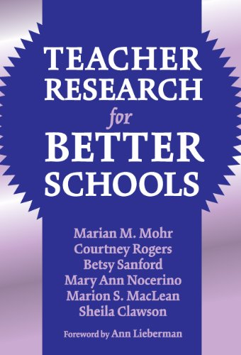 Teacher Research for Better Schools (Practitioner Inquiry...