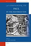 img - for A Companion to Paul in the Reformation (Brill's Companions to the Christian Tradition) book / textbook / text book