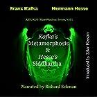 Kafka's Metamorphosis and Hesse's Siddhartha: The Transformation of the Self Hörbuch von Franz Kafka, Hermann Hesse, Zakir Hossain Gesprochen von: Richard Eckman