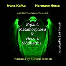 Kafka's Metamorphosis and Hesse's Siddhartha: The Transformation of the Self Audiobook by Franz Kafka, Hermann Hesse, Zakir Hossain Narrated by Richard Eckman