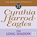Dynasty 6: The Long Shadow Audiobook by Cynthia Harrod-Eagles Narrated by Terry Wale