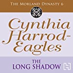 Dynasty 6: The Long Shadow (       UNABRIDGED) by Cynthia Harrod-Eagles Narrated by Terry Wale