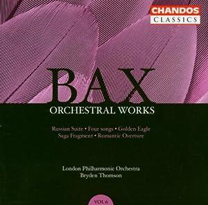 Bax : Intégrale des oeuvres orchestrales / Vol. 6