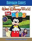 Birnbaum's Walt Disney World for Kids 2012 (Birnbaum Guides)