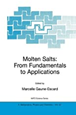 Molten Salts: From Fundamentals to Applications - Proceedings of the NATO Advanced Study Institute, held in (Nato Science Series II: (closed))