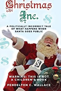 (FREE on 11/27) Christmas Inc. by Pendelton Wallace - http://eBooksHabit.com