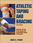 Athletic Taping and Bracing: Third Ed...