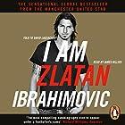 I Am Zlatan Ibrahimovic Hörbuch von Zlatan Ibrahimovic Gesprochen von: James Hillier