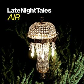 Late Night Tales - Air [+Digital Booklet]