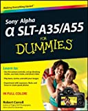 Sony Alpha Slt-a35/a55 For Dummies (For Dummies (Sports & Hobbies)) Robert Correll