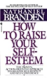 How To Raise Your Self-Esteem (0553266462) by Nathaniel Branden