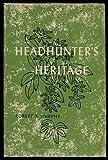 Headhunters heritage