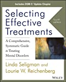 img - for Selecting Effective Treatments: A Comprehensive Systematic Guide to Treating Mental Disorders, Includes DSM-5 Update Chapter book / textbook / text book