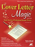Cover Letter Magic, 4th Ed: Trade Secrets of Professional Resume Writers
