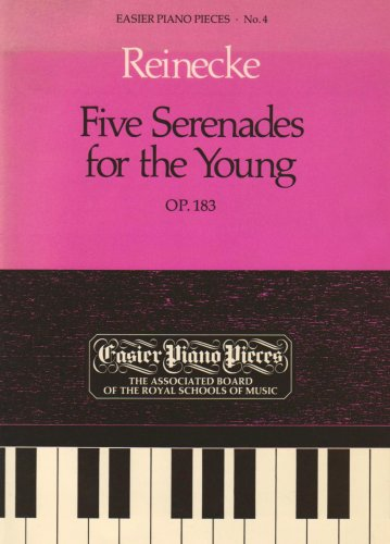 Five Serenades for the Young Op.183: Easier Piano Pieces 04 (Easier Piano Pieces (ABRSM))