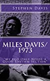 "Miles Davis / 1973: ""My Ego Only Needs A Good Rhythm Section"""