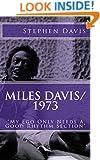 "Miles Davis / 1973: ""My Ego Only Needs A Good Rhythm Section"""