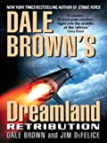 Dale Browns Dreamland: Retribution (Dreamland Thrillers Book 9)