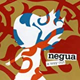 Way Out by Negua (2006-09-05)