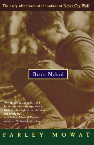 Born Naked: The Early Adventures Of The Author Of Never Cry Wolf front-1065328