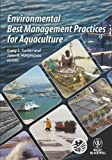 img - for Environmental Best Management Practices for Aquaculture book / textbook / text book