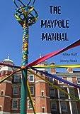 The Maypole Manual