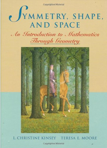 Symmetry, Shape, and Space: An Introduction to...